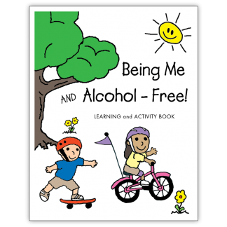 """""""Being Me and Alcohol-Free!"""" Activity Book"""