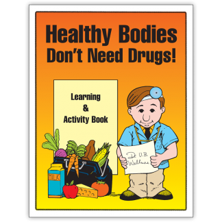 """""""Healthy Bodies Don't Need Drugs!"""" Activity Book"""