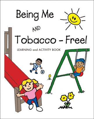 """""""Being Me and Tobacco-Free!"""" Activity Book"""