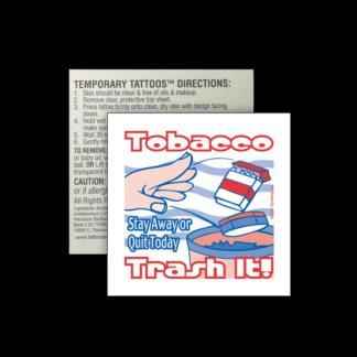 """Tobacco – Trash It!"" Removable Tattoo"