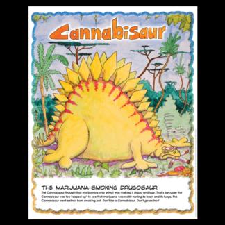 """Drugosaurs!"" Cannabisaur Poster"
