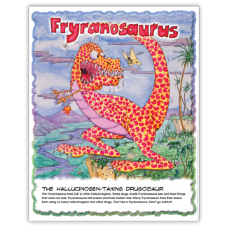 """Drugosaurs!"" Fryranosaurus Poster"