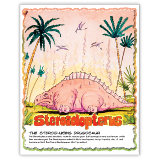 """Drugosaurs!"""" Steroidopterus Poster"""