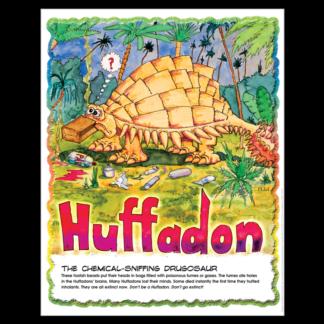 """Drugosaurs!"" Huffadon Poster"