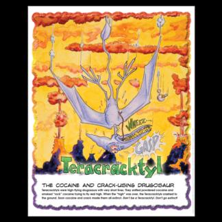 """Drugosaurs!"" Teracracktyl Poster"