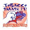 "Saying No! ""Tobacco: Smash It!"" Removable Tattoo"
