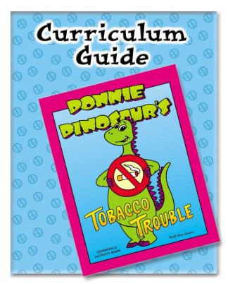 """Donnie Dinosaur's """"Tobacco Troubles"""" Instructor's Curriculum Guide"""