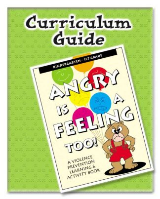 Angry Is A Feeling Too! Curriculum Guide