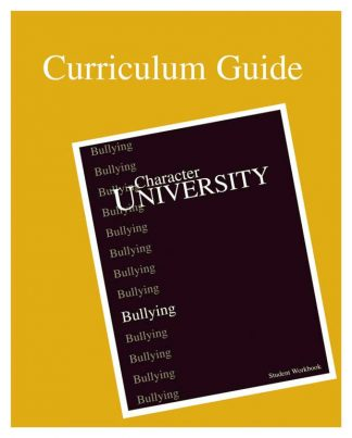 Character University: Bullying Curriculum Guide