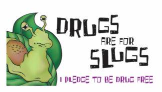 """Drugs are for Slugs -Stay Drug Free!"" Pledge Card"