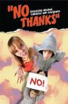 No Thanks - Resisting Alcohol, Tobacco and Marijuana