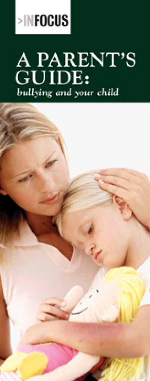 InFocus: A Parent's Guide: Bullying and Your Child Pamphlet-0