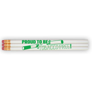 """""""Proud To Be Tobacco Free!"""" Pencil"""