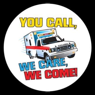 """You Call, We Care, We Come!"" Sticker"