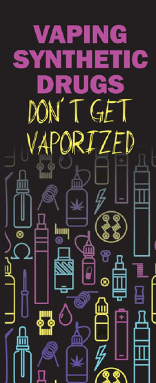 """""""Vaping Synthetic Drugs: Don't Get Vaporized"""" Pamphlet"""