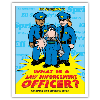 Eli Sprightly's: What Is A Law Enforcement Officer? Activity Book