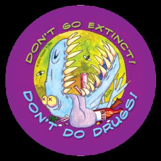"""""""Drugosaurs!"""" Sticker"""