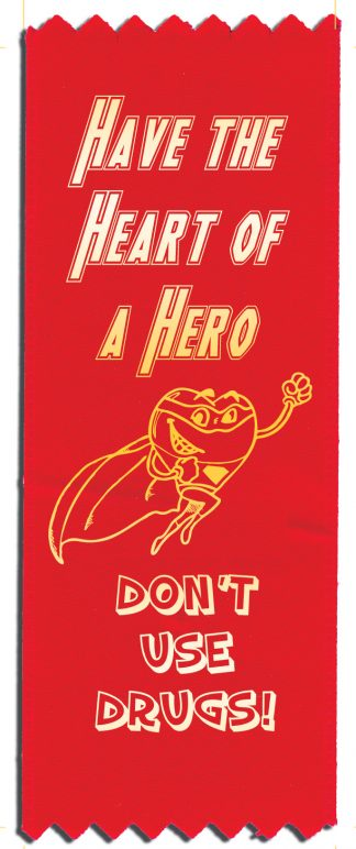 """Have the Heart of a Hero - Be Drug-Free!"" Red Ribbon"