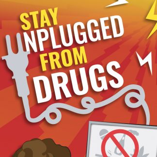 Stay Unplugged from Drugs
