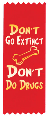 """Don't Go Extinct - Don't Do Drugs"" Red Ribbon"