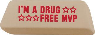 """""""I'm a Drug-Free MVP"""" Eraser"""