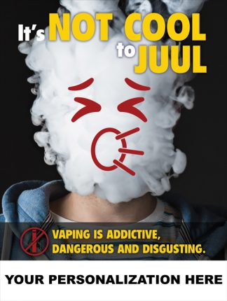 "Custom ""It's Not Cool to Juul"" Poster"