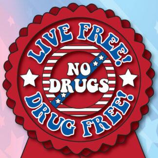 Live Free! Drug Free!