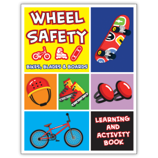 """""""Wheel Safety: Bikes, Blades and Boards"""" Activity Book"""