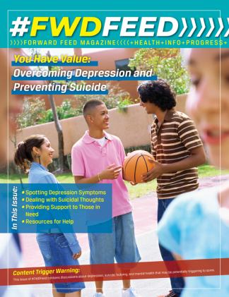 Forward Feed Magazine – Overcoming Depression and Preventing Suicide Issue