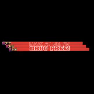 """Look at Me, I'm Drug Free!"" Pencil"