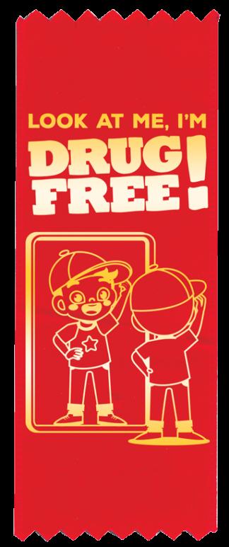 """Look at Me, I'm Drug Free!"" Red Ribbon"