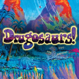 Drugosaurs!