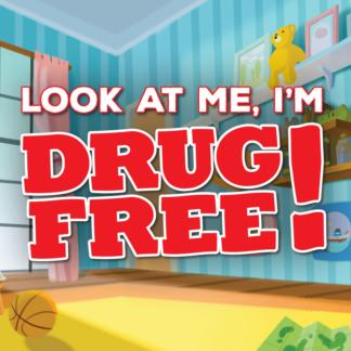 Look at Me, I'm Drug Free!